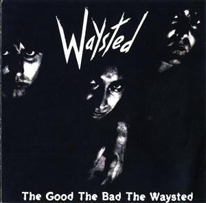 Waysted The Good The Bad The Waysted Vinyl