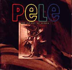 Pele The Sport Of Kings Vinyl