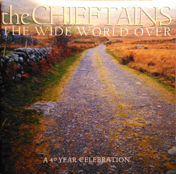 Chieftains (The) The Wide World Over: A 40 Year Celebration CD