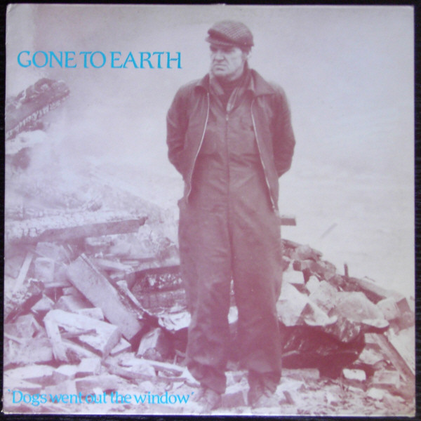 Gone To Earth Dogs Went Out The Window Vinyl