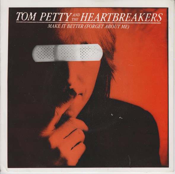 Petty, Tom & The Heartbreakers Make It Better (Forget About Me)