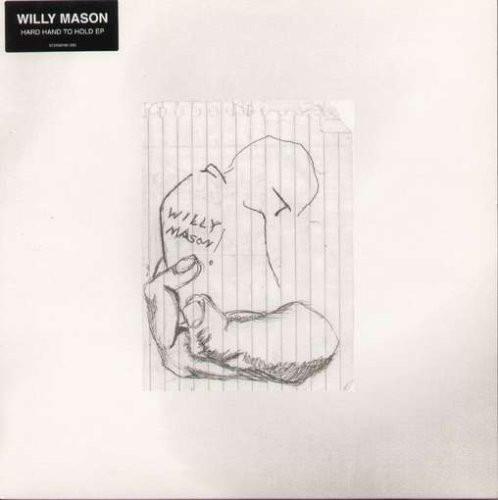 Mason, Willy Hard To Hold Up Vinyl