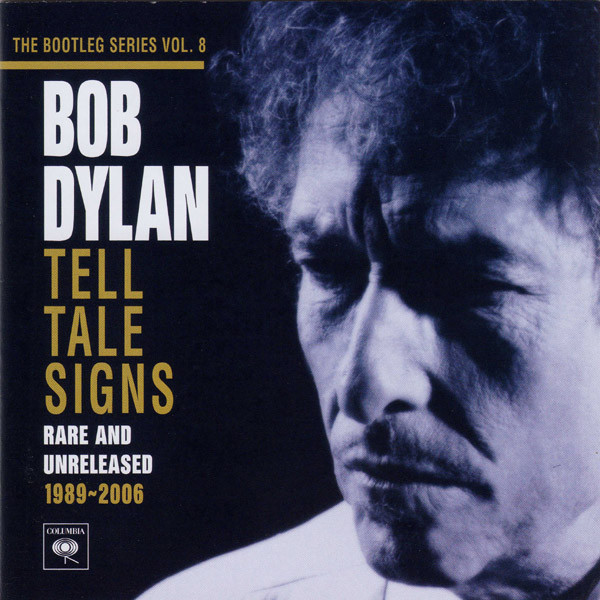 Dylan, Bob Tell Tale Signs - Rare And Unreleased 1989-2006