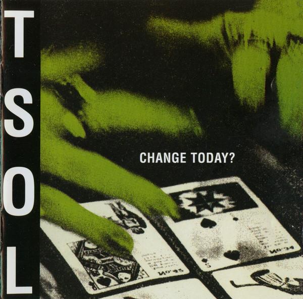 TSOL  Change Today? CD