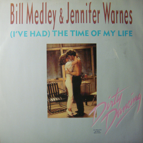 Medley, Bill & Jennifer Warnes (I've Had) The Time Of My Life