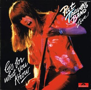 Pat Travers Band Go For What You Know - Live