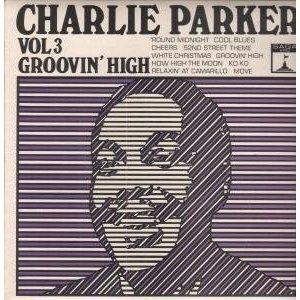 Parker, Charlie Groovin High Vol 3