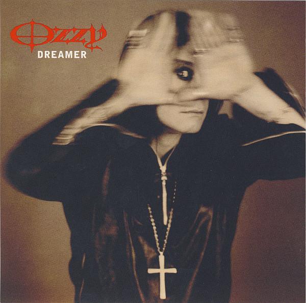 Osbourne, Ozzy Dreamer / Gets Me Through