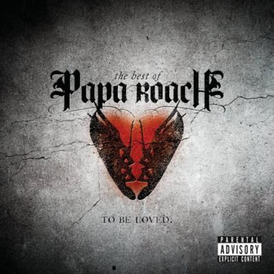 Papa Roach The Best Of Papa Roach: To Be Loved.