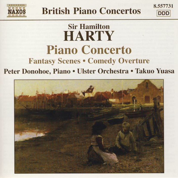 Sir Hamilton Harty, Peter Donohoe, Ulster Orchestra, Takuo Yuasa Piano Concerto • Fantasy Scenes • Comedy Overture Vinyl
