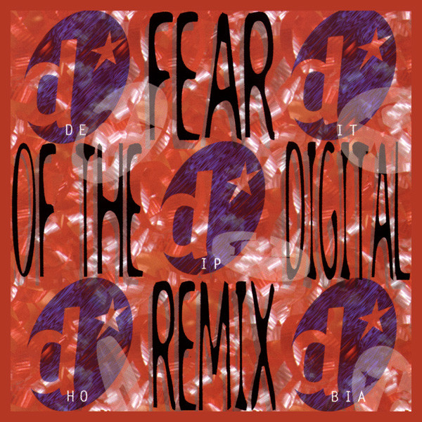 Deitiphobia Fear Of The Digital Remix