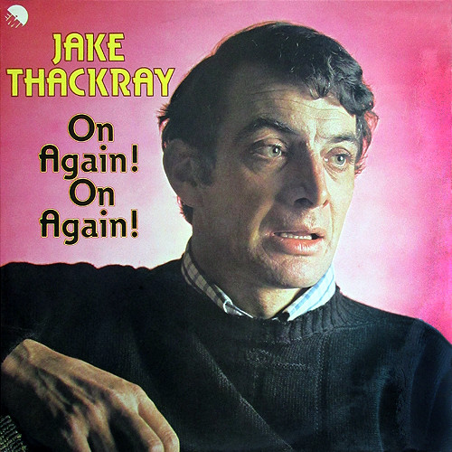 Thackray, Jake On Again! On Again!