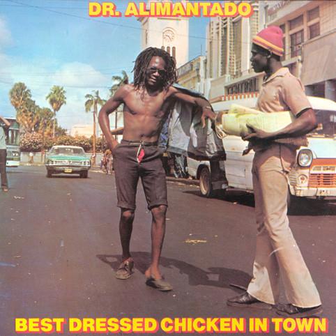 Doctor Alimantado Best Dressed Chicken In Town