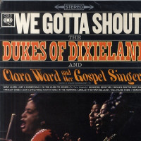 The Dukes Of Dixieland And Clara Ward And Her Gospel Singers We Gotta Shout!
