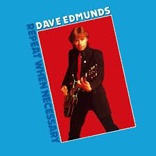 Edmunds, Dave Repeat When Necessary Vinyl