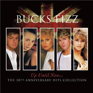 Bucks Fizz Up Until Now