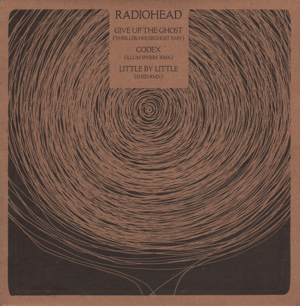 Radiohead Give Up The Ghost (Thriller Houseghost RMX) / Codex (Illum Sphere RMX) / Little By Little (Shed RMX)