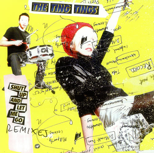 The Ting Tings Shut Up And Let Me Go (Remixes)