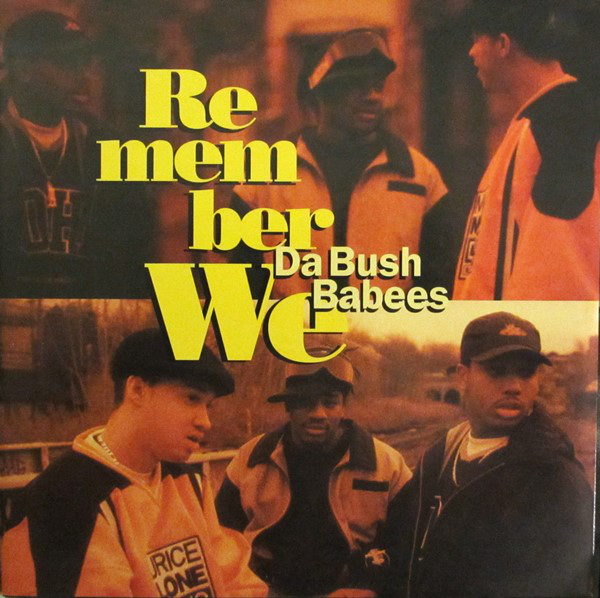 Da Bush Babees Remember We Vinyl