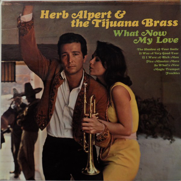Alpert, Herb & The Tijuana Brass What Now My Love
