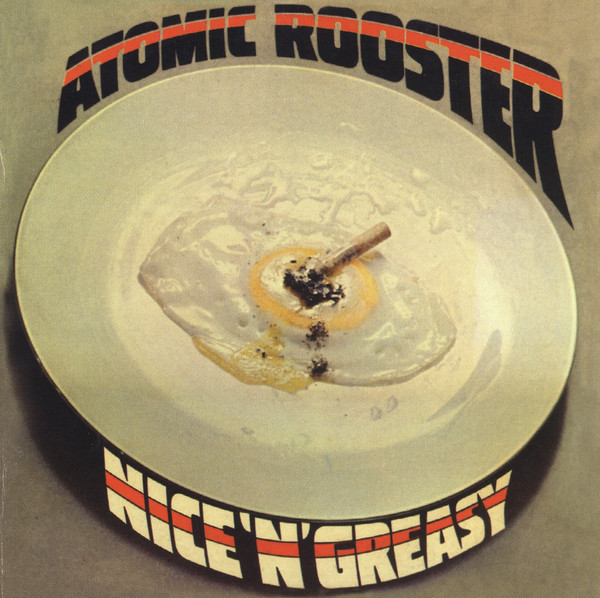 Atomic Rooster Nice 'n' Greasy