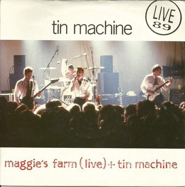 Tin Machine Maggie's Farm (Live) + Tin Machine