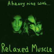 Relaxed Muscle A Heavy Nite With... CD