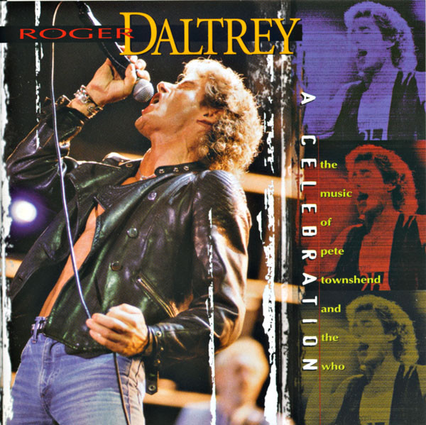 Daltrey, Roger A Celebration - The Music Of Pete Townshend And The Who