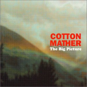 Cotton Mather The Big Picture CD