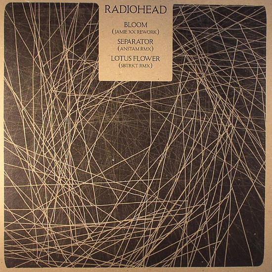 Radiohead Bloom (Jamie XX Rework) / Separator (Anstam RMX) / Lotus Flower (SBTRKT RMX)