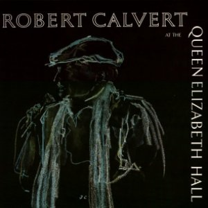 Calvert, Robert Robert Calvert At The Queen Elizabeth Hall