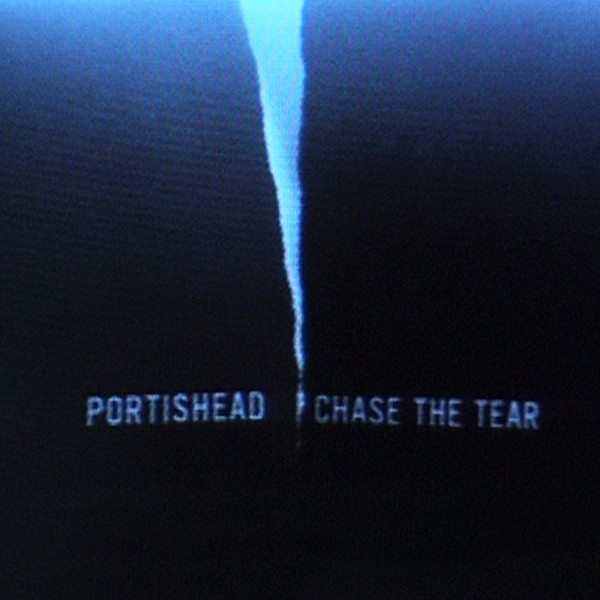 Portishead Chase The Tear