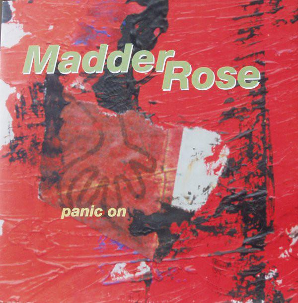 Madder Rose Panic On