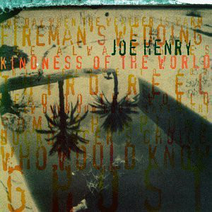 Henry, Joe Kindness Of The World CD