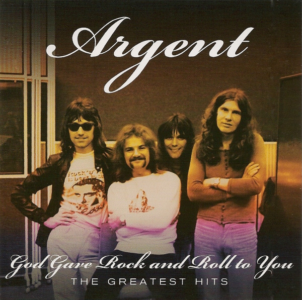 Argent Greatest Hits - God Gave Rock And Roll To You