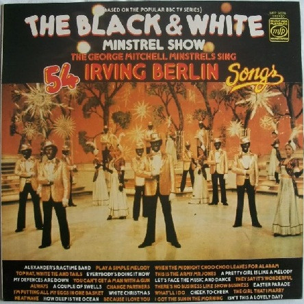 The George Mitchell Minstrels  Sing 54 Irving Berlin Songs