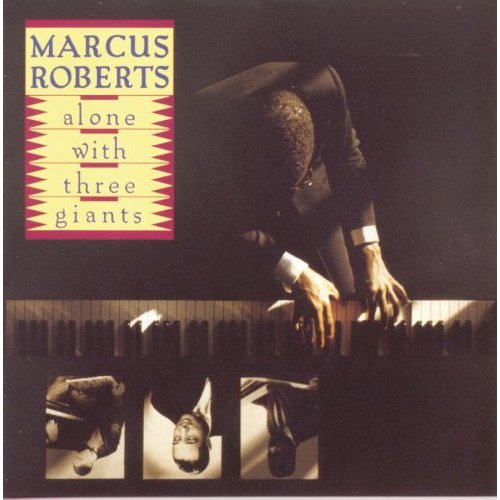Roberts, Marcus Alone With Three Giants Vinyl