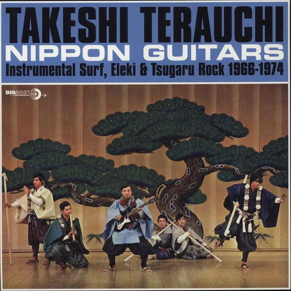 Takeshi Terauchi Nippon Guitars (Instrumental Surf, Eleki & Tsugaru Rock 1966-1974) Vinyl