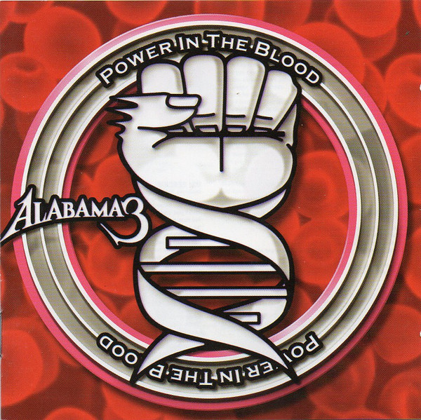 Alabama 3 Power In The Blood