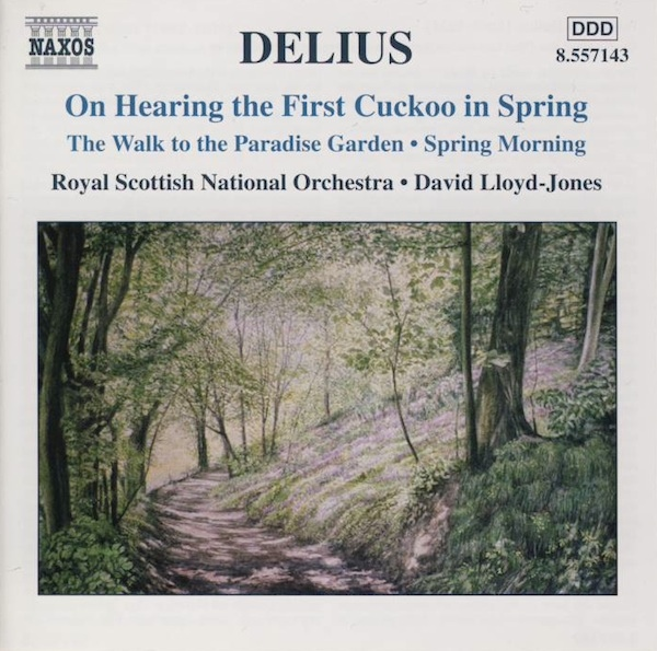 Delius - Royal Scottish National Orchestra, David Lloyd-Jones On Hearing The First Cuckoo In The Spring • The Walk To The Paradise Garden • Spring Morning CD