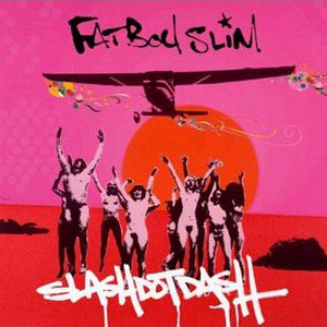 Fatboy Slim Slash Dot Dash
