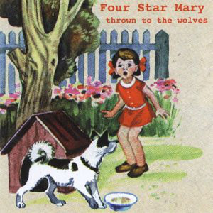 Four Star Mary Thrown To The Wolves CD