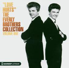 The Everly Brothers Love Hurts - The Everly Brothers Collection Volume 1