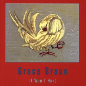 Braun, Grace It Won't Hurt CD