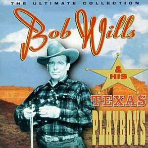 Bob Wills & His Texas Playboys The Ultimate Collection CD