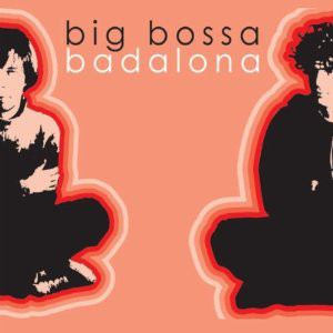 Big Bossa Badalona Vinyl