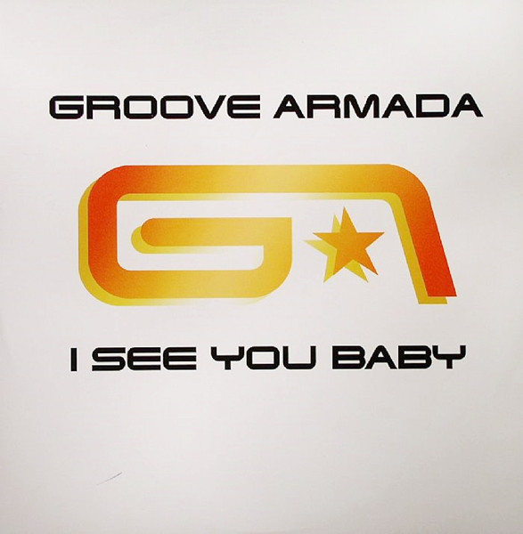 Groove Armada I See You Baby Vinyl