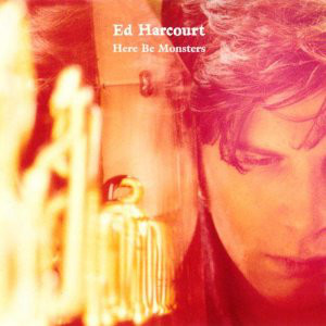 Harcourt, Ed Here Be Monsters CD