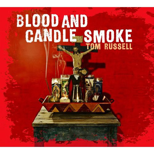 Russell, Tom Blood And Candle Smoke