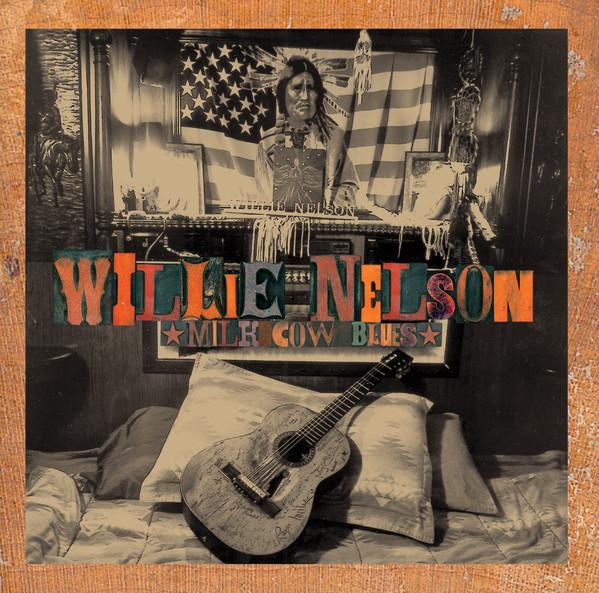 Nelson, Willie Milk Cow Blues